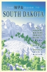 The WPA Guide to South Dakota: The Federal Writers' Project Guide to 1930s South Dakota Cover Image