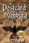 A Postcard from Hamburg: Large Print Edition (Black Orchestra #3) Cover Image
