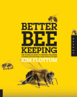 Better Beekeeping: The Ultimate Guide to Keeping Stronger Colonies and Healthier, More Productive Bees Cover Image