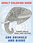 200 Animals and Birds - Adult Coloring Book - Echidna, Gorilla, Gecko, Tiger, and more Cover Image