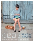 Gizzi's Healthy Appetite: Food to Nourish the Body and Feed the Soul Cover Image
