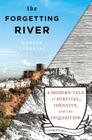 The Forgetting River: A Modern Tale of Survival, Identity, and the Inquisition Cover Image