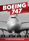 Boeing 747: 50 Years of an Aviation Icon Cover Image