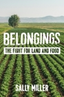Belongings: The Fight for Land and Food Cover Image