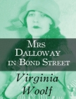 Mrs Dalloway in Bond Street (Annotated) Cover Image