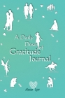 A Daily Dose of Gratitude Journal: A few minutes a day to cultivate a positive thinking and a grateful mind. Cover Image