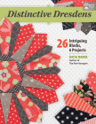 Distinctive Dresdens: 26 Intriguing Blocks, 6 Projects Cover Image