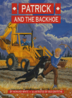 Patrick and the Backhoe Cover Image