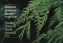 National Audubon Society Pocket Guide to Familiar Trees: West (National Audubon Society Pocket Guides) Cover Image
