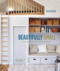 Beautifully Small: Clever Ideas for Compact Spaces Cover Image