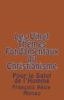 Les Vingt Themes Fondamentaux Thologiques du Christianisme: Pour le Salut de l'Homme Cover Image