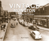 Vintage Moncton: A History in Pictures Cover Image