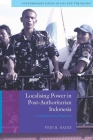 Localising Power in Post-Authoritarian Indonesia: A Southeast Asia Perspective (Contemporary Issues in Asia and Pacific) Cover Image