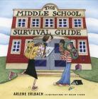 The Middle School Survival Guide: How to Survive from the Day Elementary School Ends until the Second High School Begins Cover Image