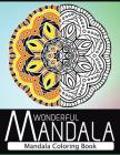 Wonderful Mandala: Mandala Coloring book for adult turn you to Mindfulness Cover Image