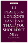 111 Places in London's East End That You Shouldn't Cover Image