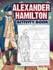 Alexander Hamilton Activity Book (Dover Children's Activity Books) Cover Image