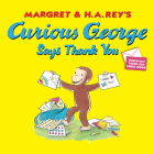 Curious George Says Thank You Cover Image