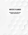 Writer's Planner - Writing Goals, Social Media Goals, Organize Your Writing Life. Cover Image