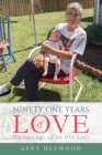 Ninety One Years of Love: Witnessings of an Old Lady Cover Image