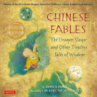 Chinese Fables: The Dragon Slayer and Other Timeless Tales of Wisdom Cover Image