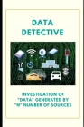 Data Detective: Investigation Of Data From Multiple Data Source Cover Image