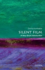 Silent Film: A Very Short Introduction (Very Short Introductions) Cover Image