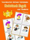 Woordenschat Oefenen Werkbladen Nederlands Engels voor Kinderen: Vocabulaire nederlands engels uitbreiden alle groep Cover Image