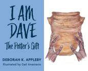 I Am Dave: The Potter's Gift Cover Image