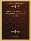 An Affectionate Address To The King And His Government (1832) Cover Image