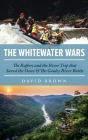 The Whitewater Wars: The Rafters and the River Trip that Saved the Ocoee and The Gauley River Battle Cover Image