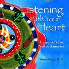Listening with Your Heart: Lessons from Native America Cover Image