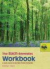 The Bach Remedies Workbook: A Study Course in the Bach Flower Remedies Cover Image