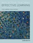 Reflective Teaching, Effective Learning: Instructional Literacy for Library Educators Cover Image