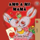 Amo a mi mamá: I Love My Mom -Spanish Edition (Spanish Bedtime Collection) Cover Image