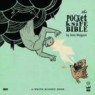 The Pocketknife Bible: The Poems and Art of Anis Mojgani Cover Image