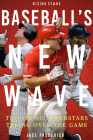 Baseball's New Wave: The Young Superstars Taking Over the Game Cover Image