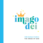 Imago Dei: Little Seminary's Guide to the Image of God Cover Image