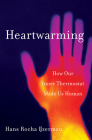 Heartwarming: How Our Inner Thermostat Made Us Human Cover Image