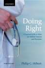 Doing Right: A Practical Guide to Ethics for Medical Trainees and Physicians Cover Image