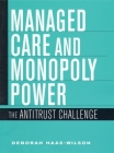 Managed Care Monopoly Power Cover Image