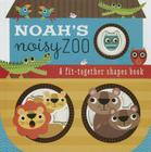 Noah's Noisy Zoo: A Feel-And-Fit Shapes Book Cover Image