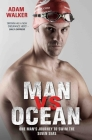 Man vs Ocean: One Man's Journey to Swim the Seven Seas Cover Image