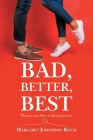 Bad, Better, Best: Women and Men in Relationship Cover Image