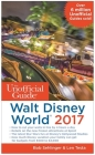 The Unofficial Guide to Walt Disney World 2017 Cover Image