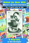 Behind the Desk with... Matt Christopher: The #1 Sportswriter for Kids Cover Image
