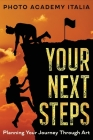 Your Next Steps: Planning Your Journey Through Art (Photographic Book) Cover Image