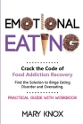 Emotional Eating: Crack the Code of Food Addiction Recovery. Find the Solution to Binge Eating Disorder and Overeating. Practical Guide Cover Image