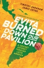 Evita Burned Down Our Pavilion: A Cricket Odyssey through Latin America Cover Image