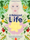 A Balanced Life: Align your chakras and find your best self through yoga and meditation Cover Image